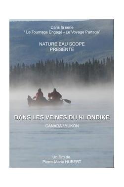 Yukon : Dans les veines du Klondike